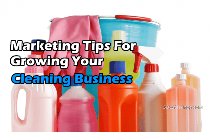 Marketing Tips For Growing Your Cleaning Business