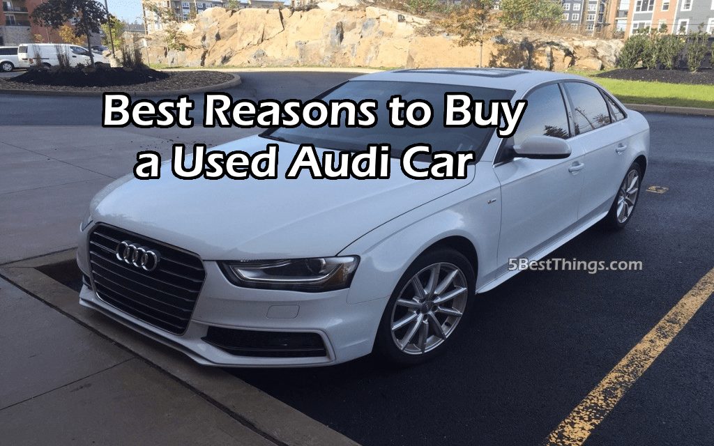 5 best reasons to buy a used audi car 5bestthings. Black Bedroom Furniture Sets. Home Design Ideas