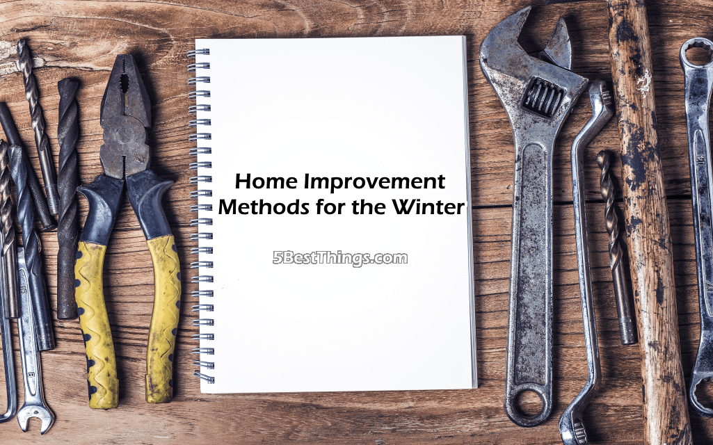 Home Improvement Methods for the Winter