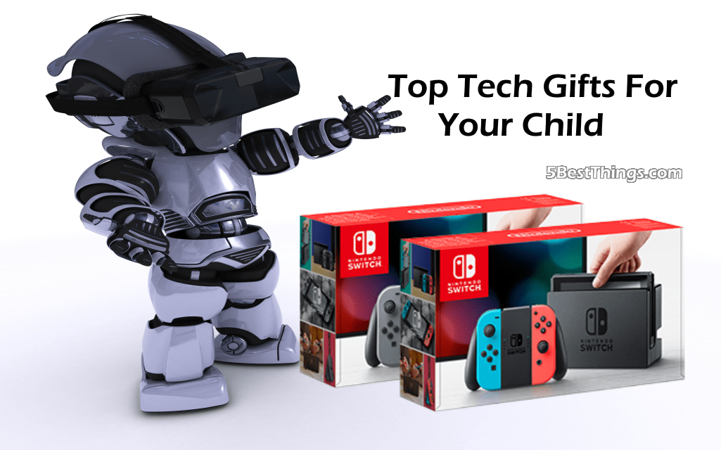 Top tech gifts for your child 5bestthings for Best new tech gifts