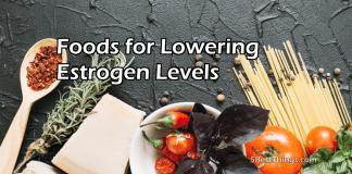Foods for Lowering Estrogen Levels