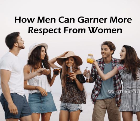Men Can Garner More Respect From Women