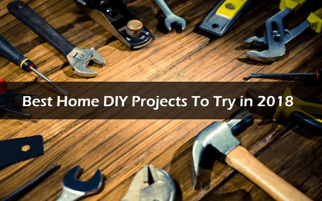 5 best home diy projects to try in 2018 5 best things for Best housing projects