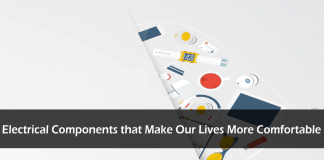 Electrical Components that Make Our Lives More Comfortable