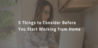 Things to Consider Before You Start Working from Home